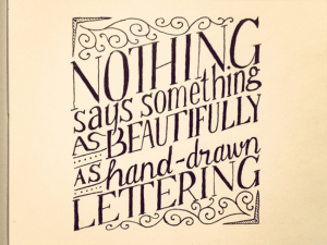 nothing says something as beautifully as hand-drawn lettering